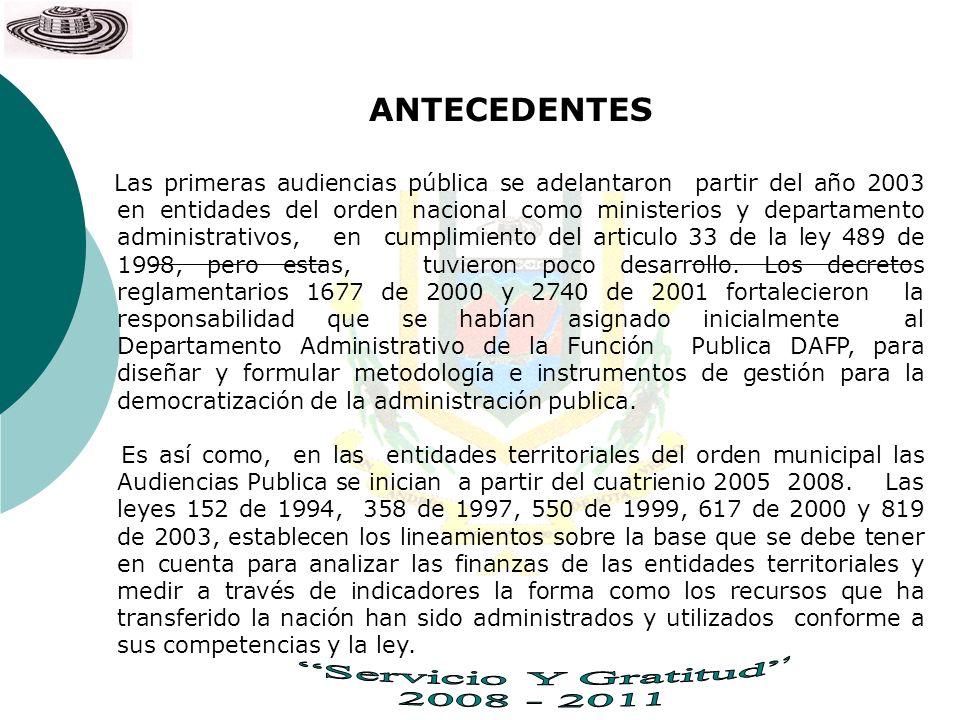 ANTECEDENTES Las primeras audiencias pública se adelantaron partir del año 2003 en entidades del orden nacional como ministerios y departamento admini