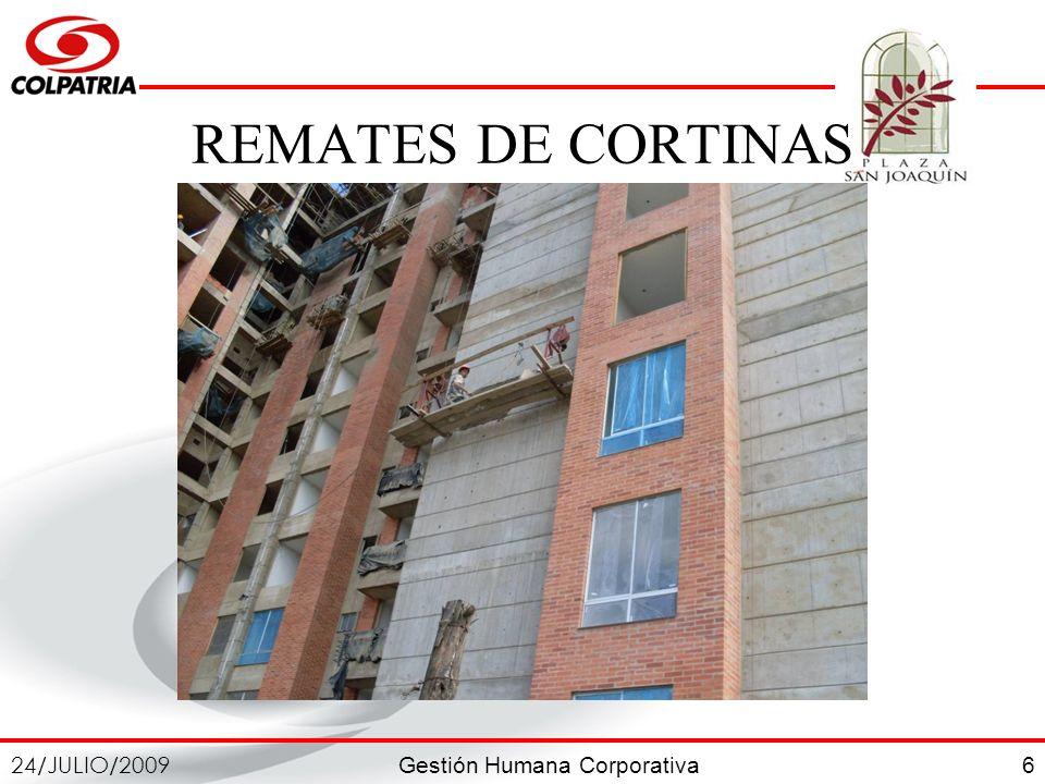 Gestión Humana Corporativa 24/JULIO/2009 6 REMATES DE CORTINAS