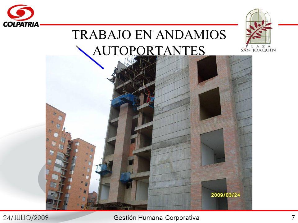 Gestión Humana Corporativa 24/JULIO/2009 7 TRABAJO EN ANDAMIOS AUTOPORTANTES