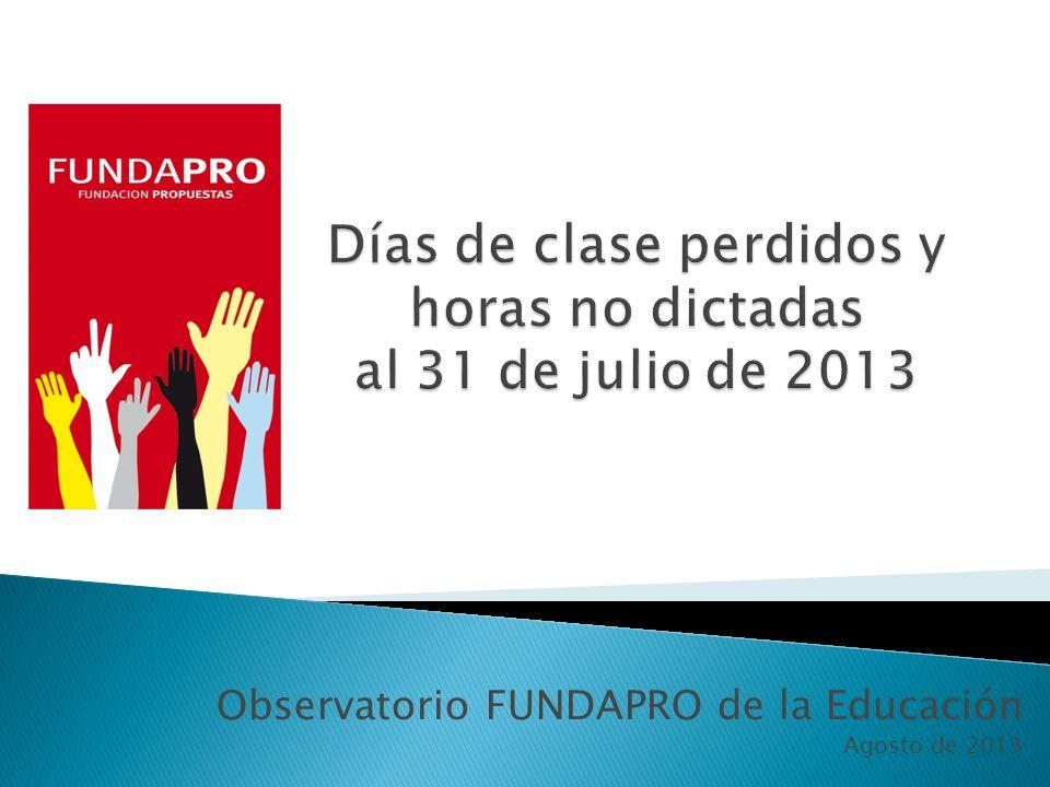 Observatorio FUNDAPRO de la Educación Agosto de 2013