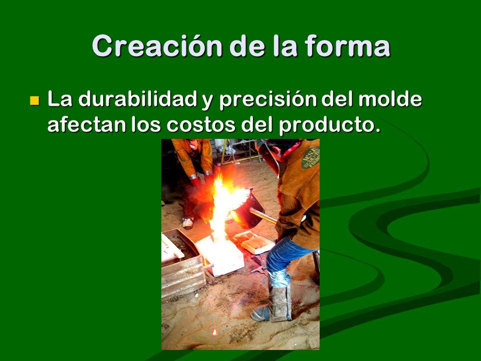 Creación de la forma La durabilidad y precisión del molde afectan los costos del producto. La durabilidad y precisión del molde afectan los costos del