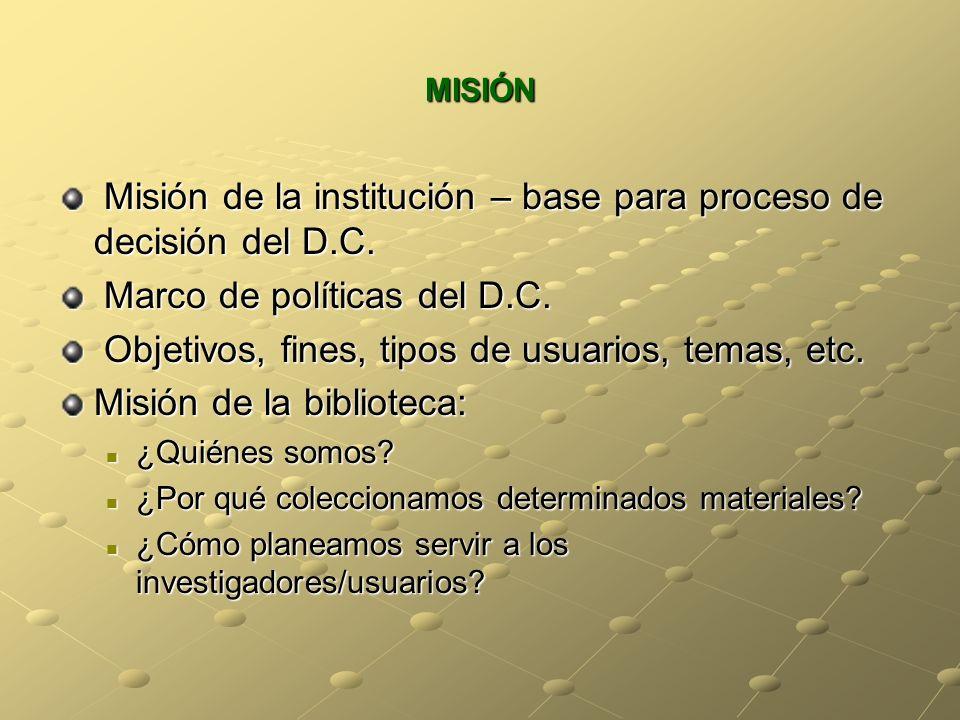 MISIÓN Misión de la institución – base para proceso de decisión del D.C. Misión de la institución – base para proceso de decisión del D.C. Marco de po