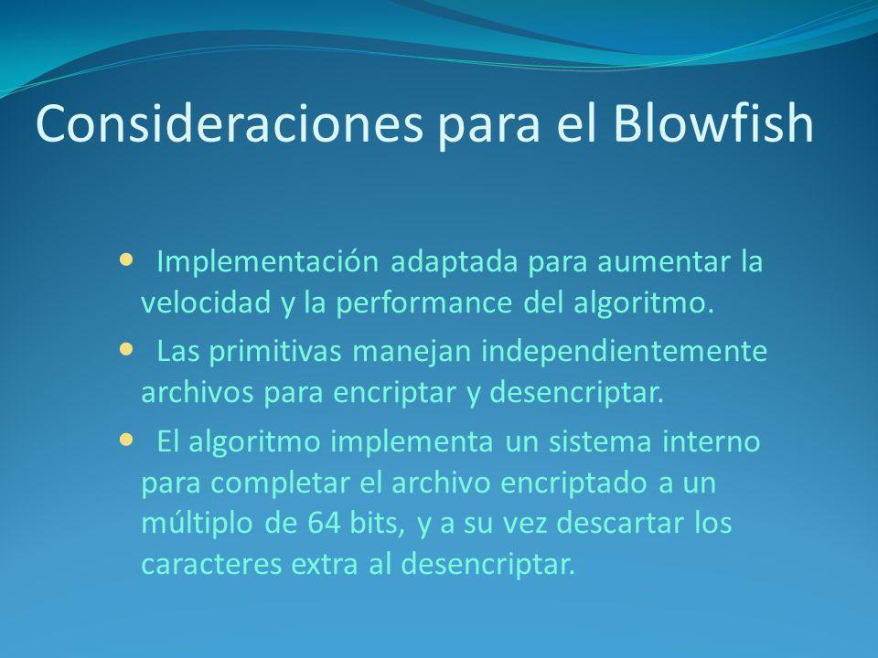 Consideraciones para el Blowfish Implementación adaptada para aumentar la velocidad y la performance del algoritmo.