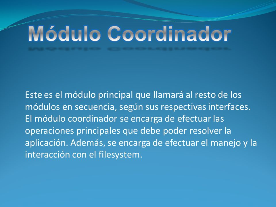 Este es el módulo principal que llamará al resto de los módulos en secuencia, según sus respectivas interfaces.