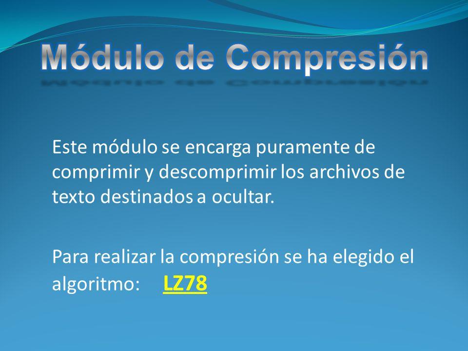 Este módulo se encarga puramente de comprimir y descomprimir los archivos de texto destinados a ocultar.
