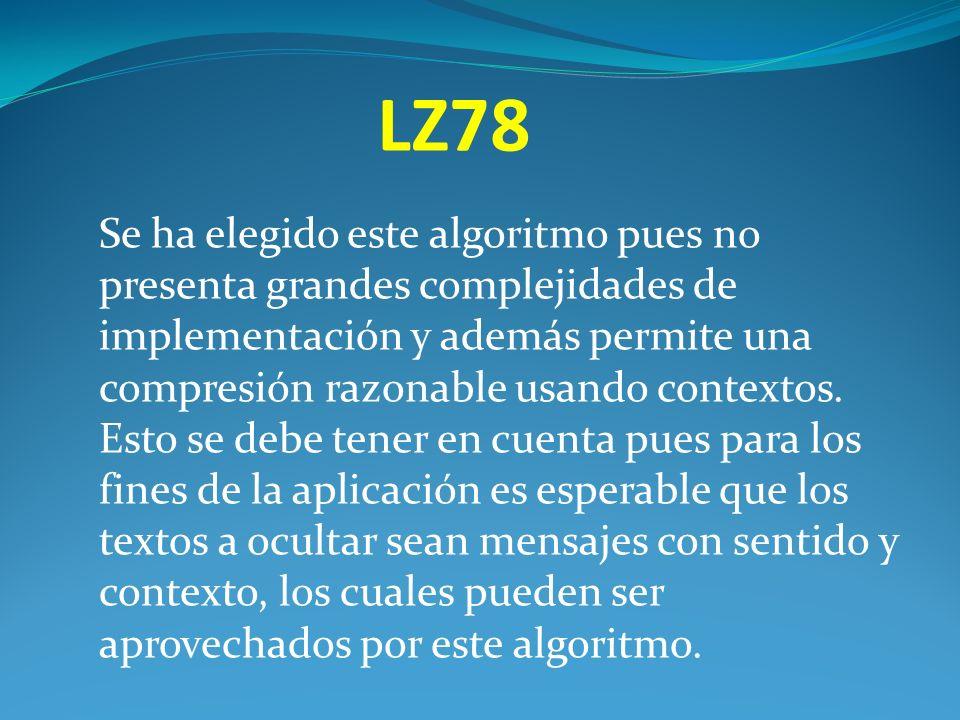 LZ78 Se ha elegido este algoritmo pues no presenta grandes complejidades de implementación y además permite una compresión razonable usando contextos.