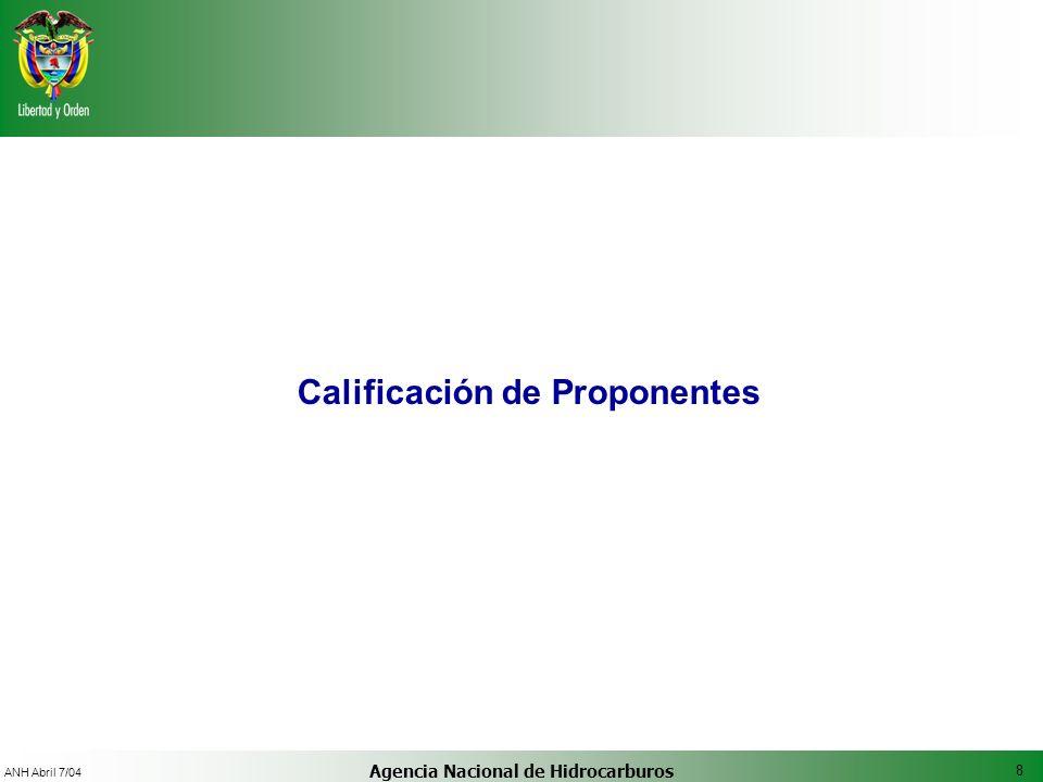 8 ANH Abril 7/04 Agencia Nacional de Hidrocarburos Calificación de Proponentes
