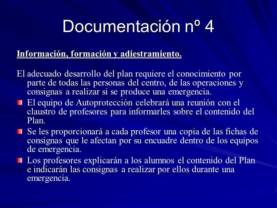 Documentación nº 4 Información, formación y adiestramiento. El adecuado desarrollo del plan requiere el conocimiento por parte de todas las personas d