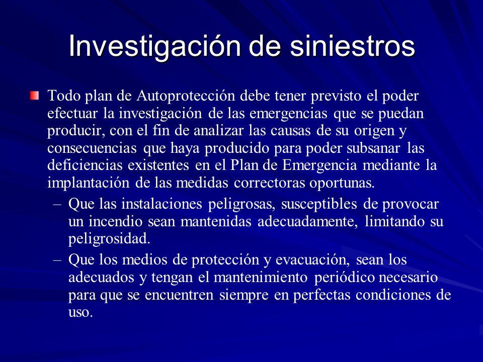 Investigación de siniestros Todo plan de Autoprotección debe tener previsto el poder efectuar la investigación de las emergencias que se puedan produc