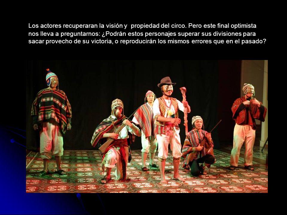 Los actores recuperaran la visión y propiedad del circo.