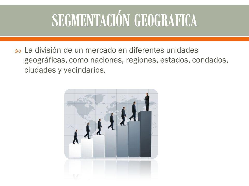 La división de un mercado en diferentes unidades geográficas, como naciones, regiones, estados, condados, ciudades y vecindarios.