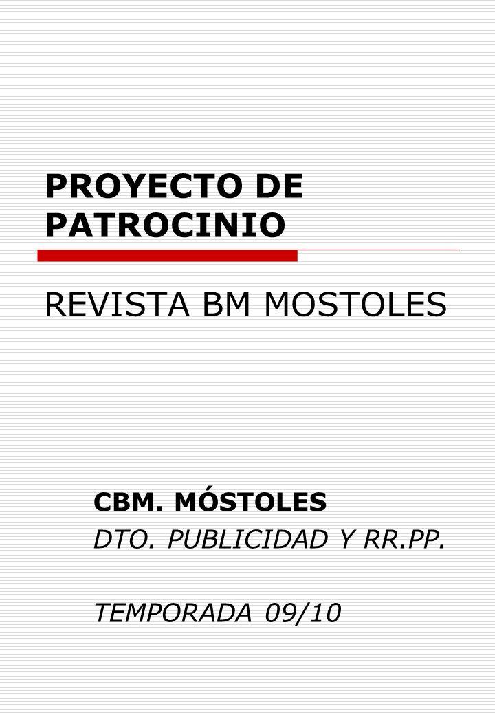 PROYECTO DE PATROCINIO REVISTA BM MOSTOLES CBM. MÓSTOLES DTO. PUBLICIDAD Y RR.PP. TEMPORADA 09/10