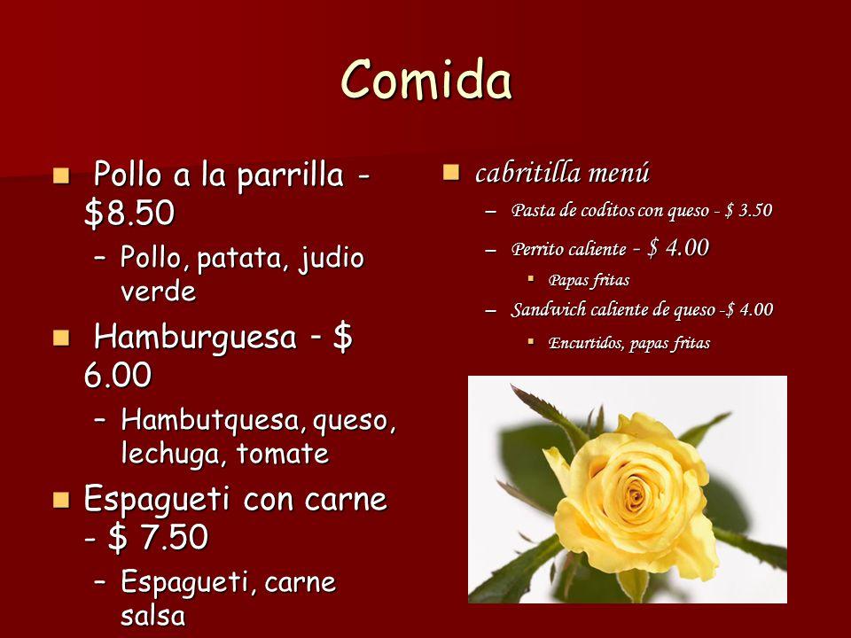Comida Pollo a la parrilla - $8.50 Pollo a la parrilla - $8.50 –Pollo, patata, judio verde Hamburguesa - $ 6.00 Hamburguesa - $ 6.00 –Hambutquesa, queso, lechuga, tomate Espagueti con carne - $ 7.50 Espagueti con carne - $ 7.50 –Espagueti, carne salsa Bistec - $ 10.00 Bistec - $ 10.00 –bistec, judía verde,patata cabritilla menú cabritilla menú –Pasta de coditos con queso - $ 3.50 –Perrito caliente - $ 4.00 Papas fritas –Sandwich caliente de queso -$ 4.00 Encurtidos, papas fritas