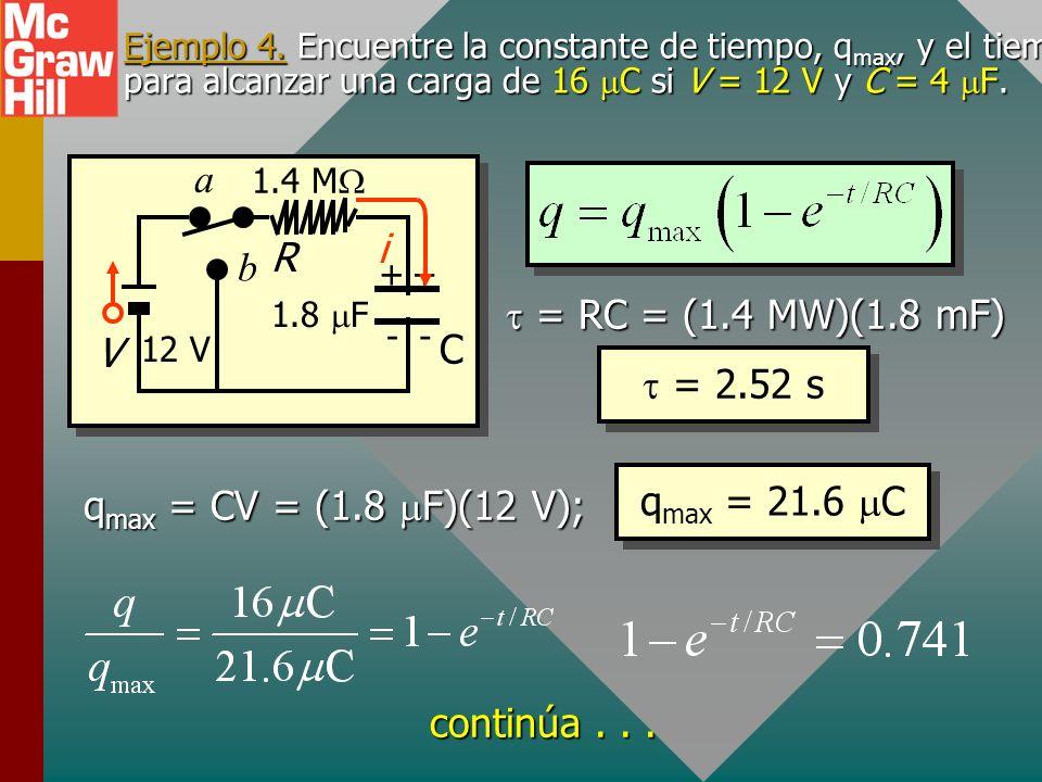 Ejemplo 3. ¿Cuántas constantes de tiempo se necesitan para que un capacitor llegue al 99% de su carga final? R V C ++ -- a b i Sea x = t/RC, entonces:
