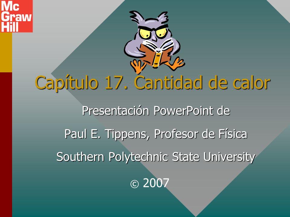 Capítulo 17.Cantidad de calor Presentación PowerPoint de Paul E.