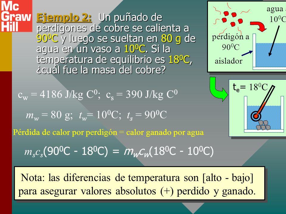Conservación de energía Siempre que haya transferencia de calor dentro de un sistema, la pérdida de calor por los cuerpos más calientes debe ser igual