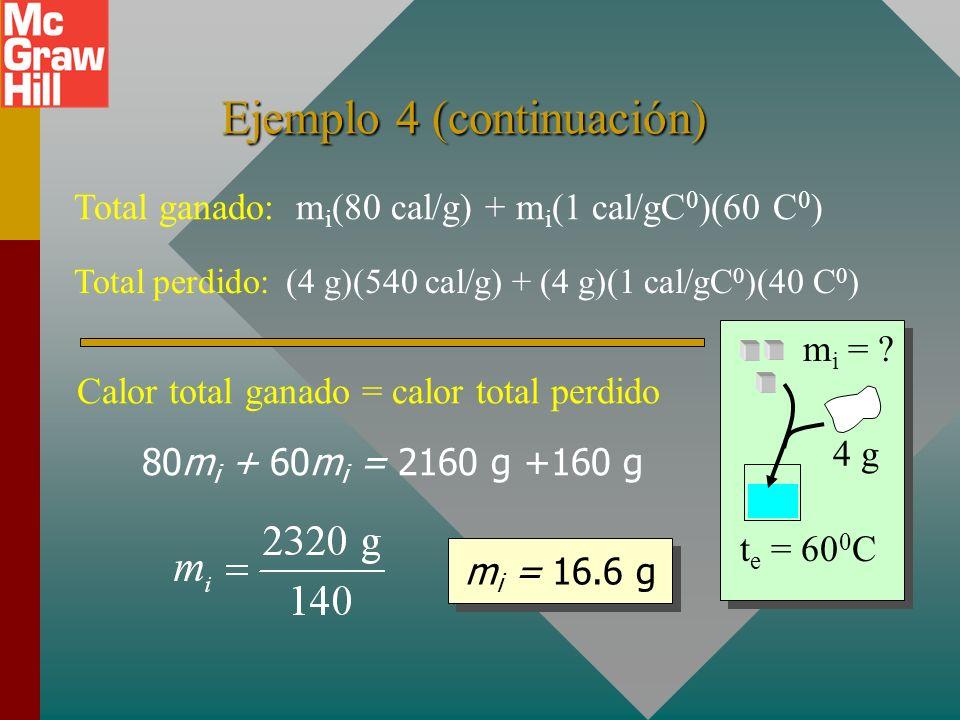 Ejemplo 4: ¿Cuántos gramos de hielo a 0 0 C se deben mezclar con cuatro gramos de vapor para producir agua a 60 0 C? Hielo: fundir y luego elevar a 60