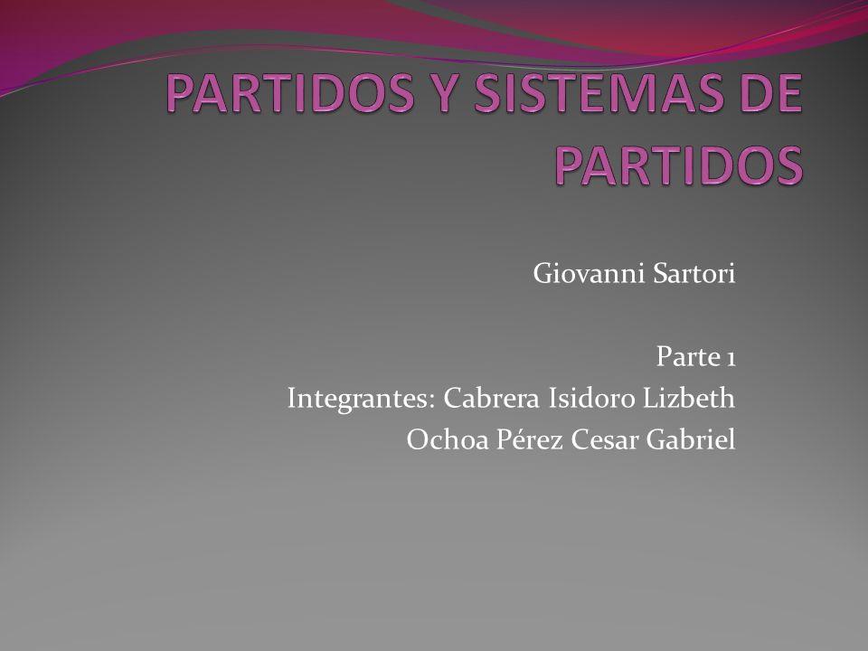 Giovanni Sartori Parte 1 Integrantes: Cabrera Isidoro Lizbeth Ochoa Pérez Cesar Gabriel