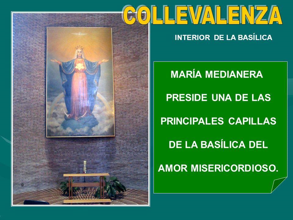 INTERIOR DE LA BASÍLICA MARÍA MEDIANERA PRESIDE UNA DE LAS PRINCIPALES CAPILLAS DE LA BASÍLICA DEL AMOR MISERICORDIOSO.