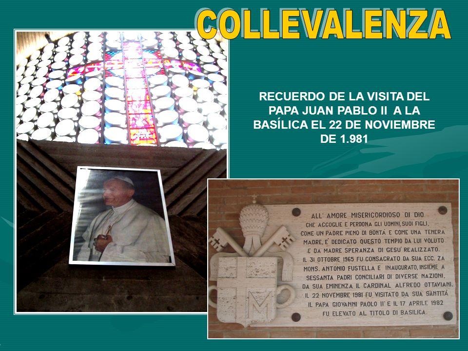 RECUERDO DE LA VISITA DEL PAPA JUAN PABLO II A LA BASÍLICA EL 22 DE NOVIEMBRE DE 1.981