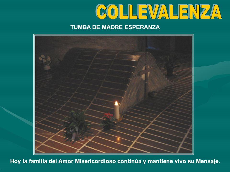 TUMBA DE MADRE ESPERANZA Hoy la familia del Amor Misericordioso continúa y mantiene vivo su Mensaje.