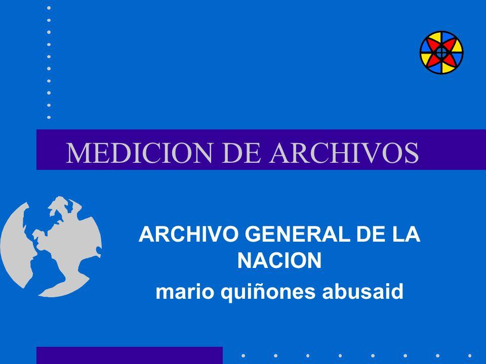 MEDICION DE ARCHIVOS ARCHIVO GENERAL DE LA NACION mario quiñones abusaid