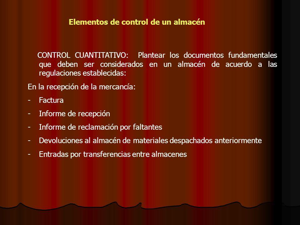CONTROL CUANTITATIVO: Plantear los documentos fundamentales que deben ser considerados en un almacén de acuerdo a las regulaciones establecidas: En la
