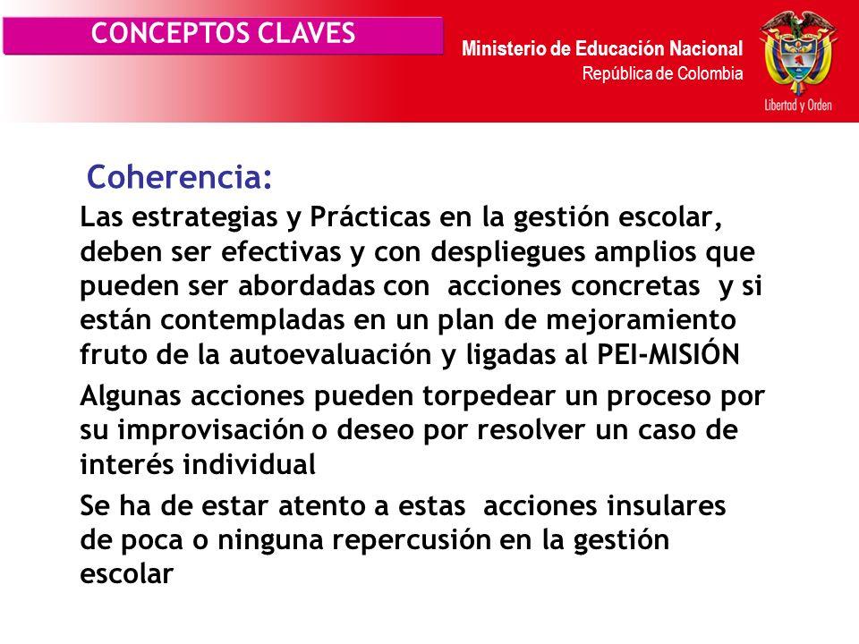 Ministerio de Educación Nacional República de Colombia Pertinencia: Se define como la capacidad que tiene la dirección y la Estrategia para abordar lo