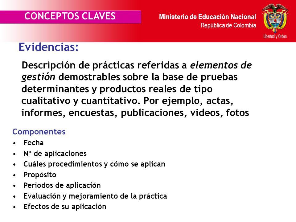 Ministerio de Educación Nacional República de Colombia Las estrategias y Prácticas en la gestión escolar, deben ser efectivas y con despliegues amplio