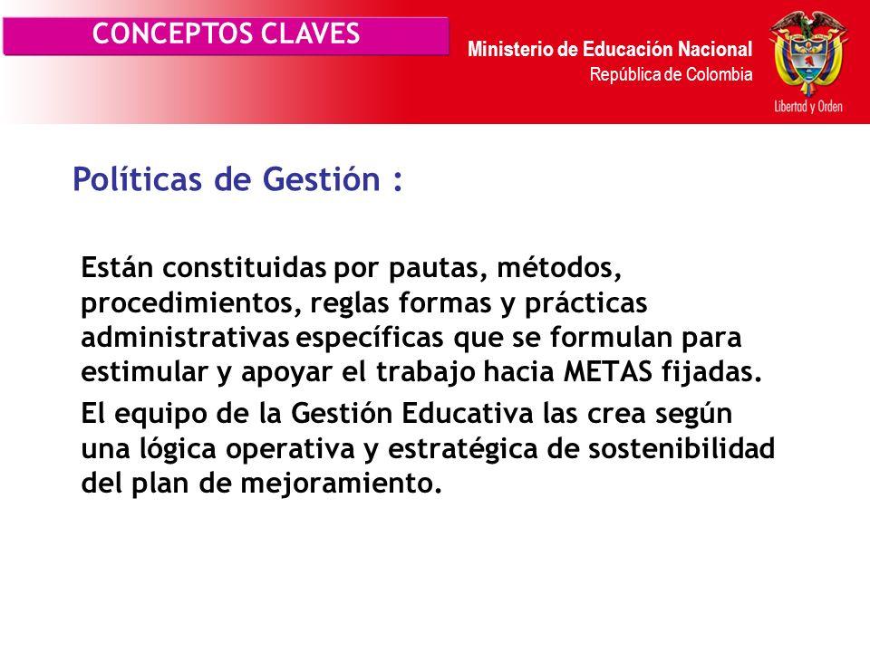 Ministerio de Educación Nacional República de Colombia Son resultados a largo plazo que la Gestión Escolar aspira a lograr a través de su MISIÓN básic