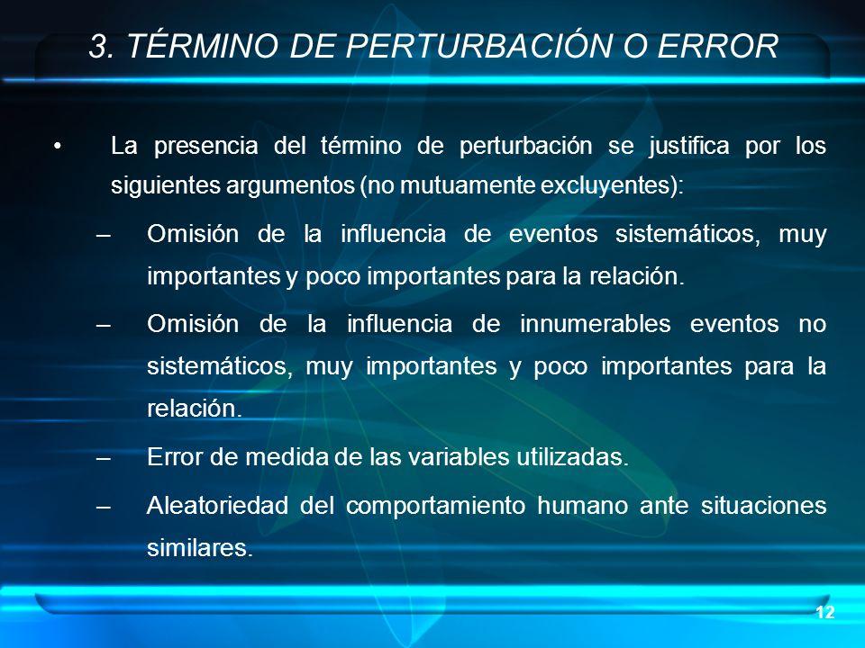 12 La presencia del término de perturbación se justifica por los siguientes argumentos (no mutuamente excluyentes): –Omisión de la influencia de event