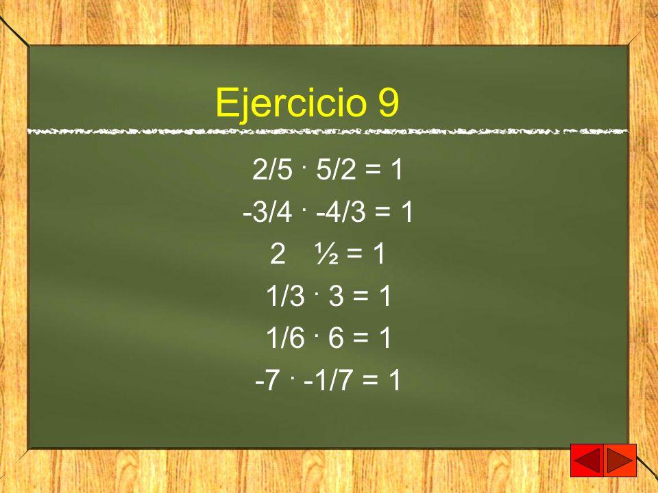 Ejercicio 9 2/5. 5/2 = 1 -3/4. -4/3 = 1 2½ = 1 1/3. 3 = 1 1/6. 6 = 1 -7. -1/7 = 1