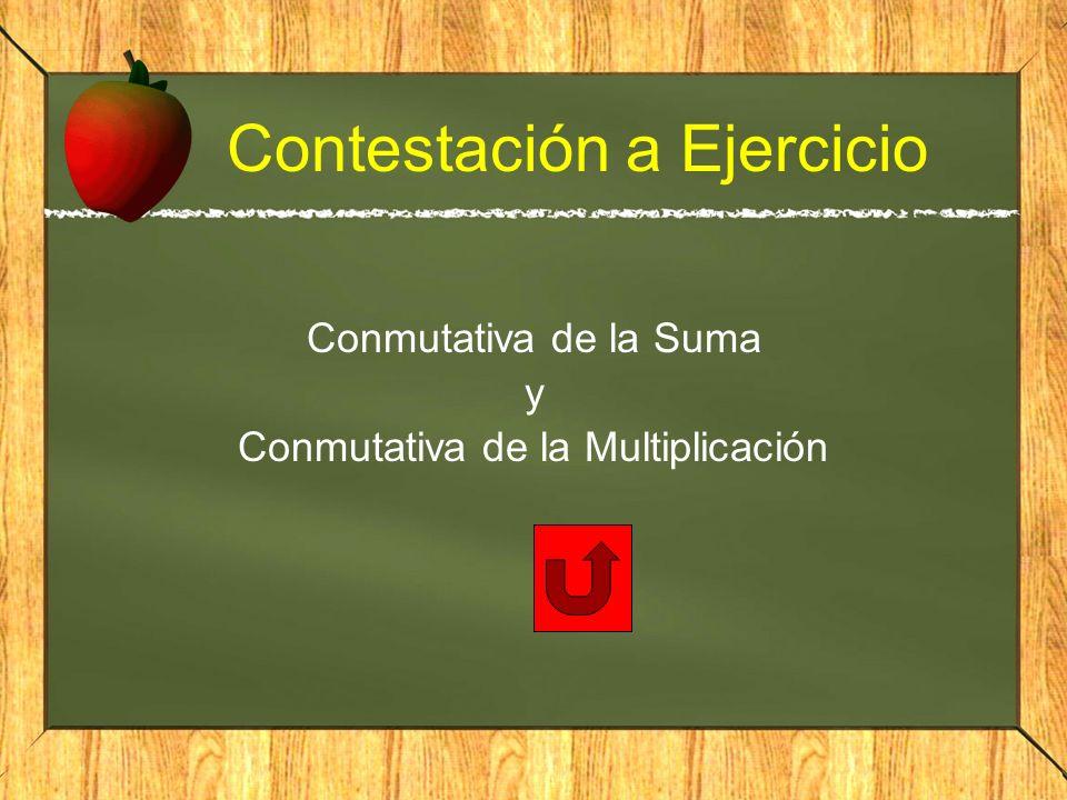 Contestación a Ejercicio Conmutativa de la Suma y Conmutativa de la Multiplicación