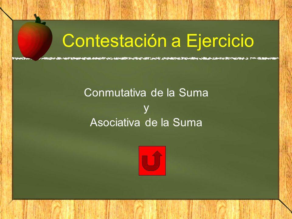 Contestación a Ejercicio Conmutativa de la Suma y Asociativa de la Suma