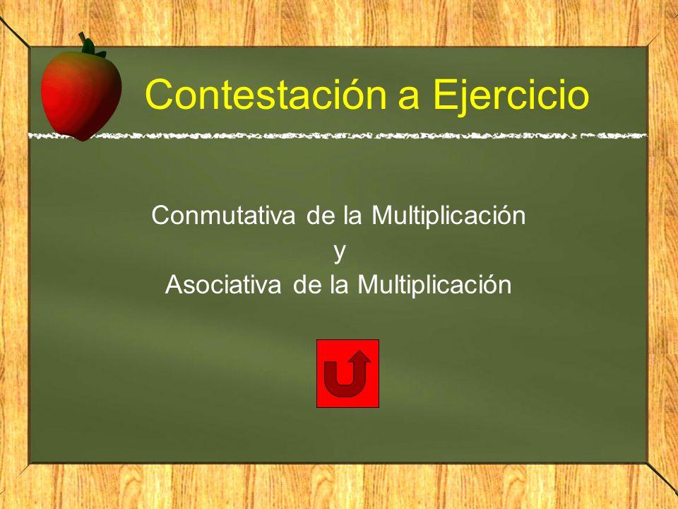 Contestación a Ejercicio Conmutativa de la Multiplicación y Asociativa de la Multiplicación