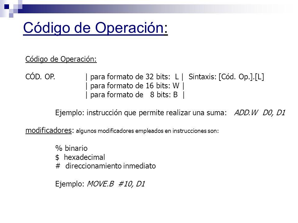 Código de Operación: CÓD. OP. | para formato de 32 bits: L | Sintaxis: [Cód. Op.].[L] | para formato de 16 bits: W | | para formato de 8 bits: B | Eje