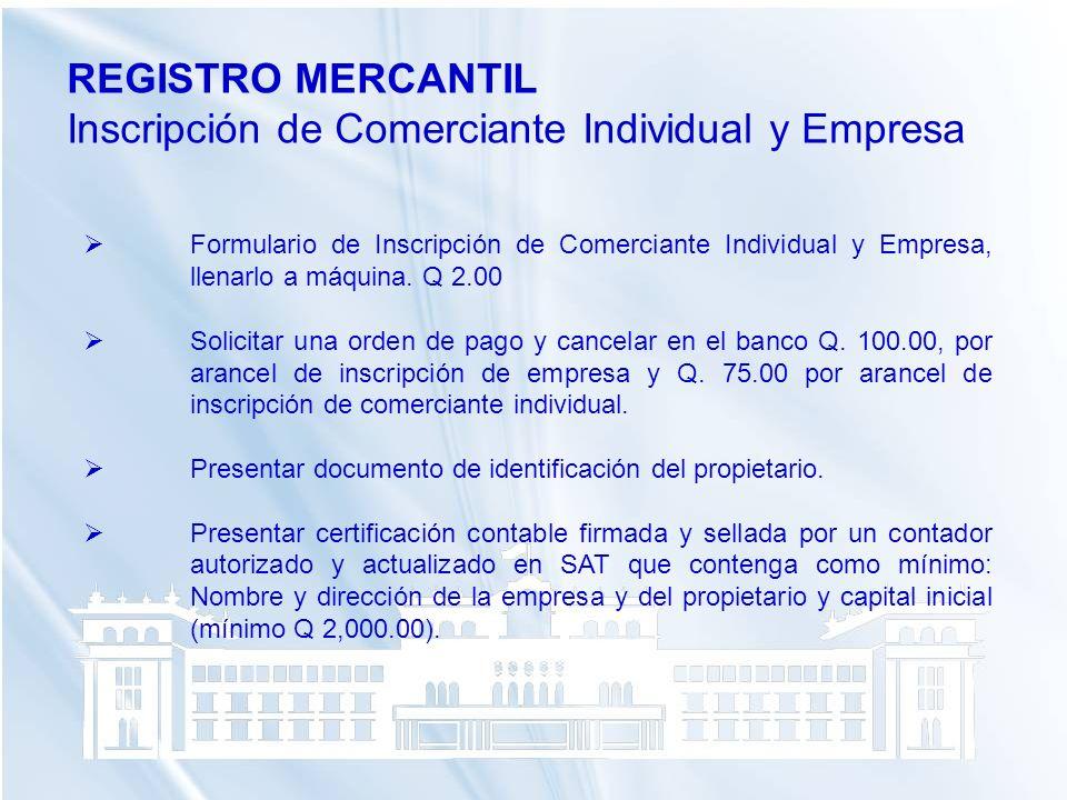 REGISTRO MERCANTIL Inscripción de Comerciante Individual y Empresa Formulario de Inscripción de Comerciante Individual y Empresa, llenarlo a máquina.
