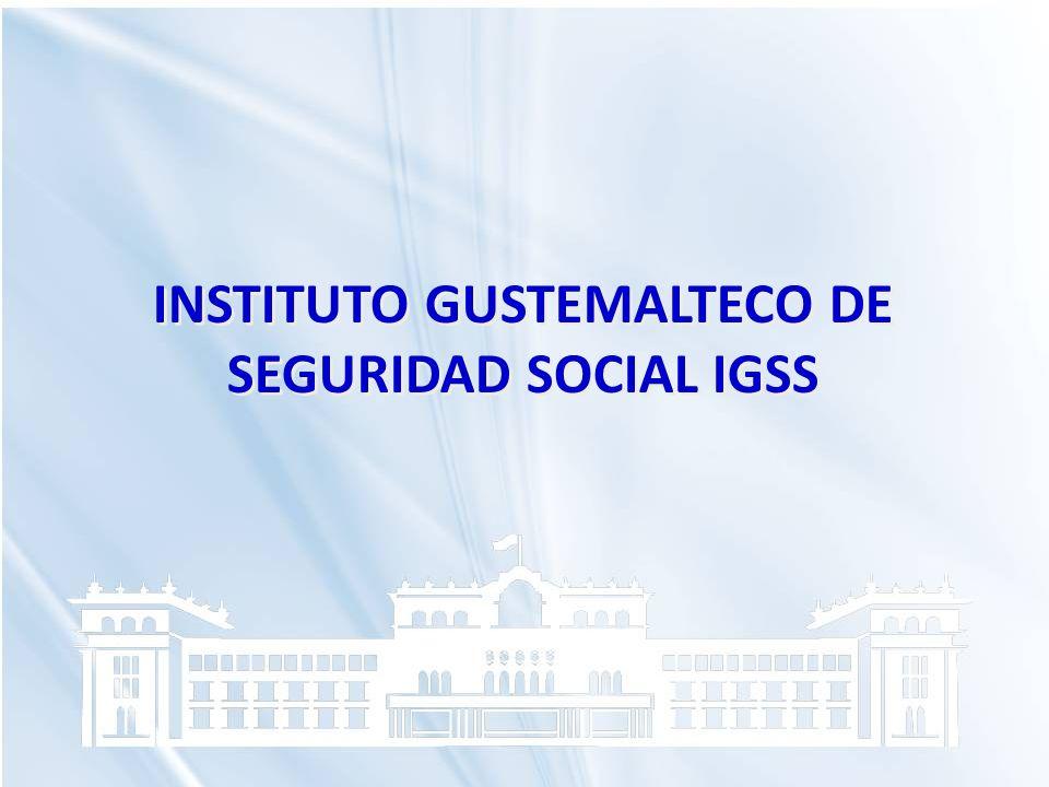 INSTITUTO GUSTEMALTECO DE SEGURIDAD SOCIAL IGSS
