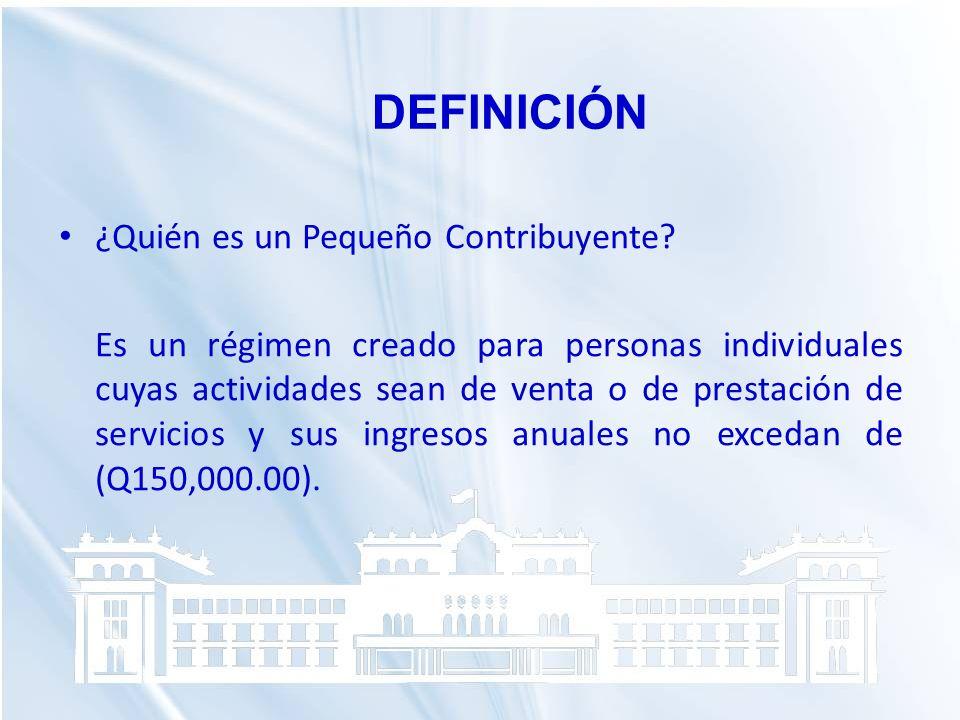 DEFINICIÓN ¿Quién es un Pequeño Contribuyente? Es un régimen creado para personas individuales cuyas actividades sean de venta o de prestación de serv