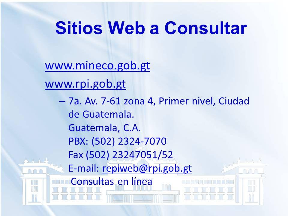 www.mineco.gob.gt www.rpi.gob.gt – 7a. Av. 7-61 zona 4, Primer nivel, Ciudad de Guatemala. Guatemala, C.A. PBX: (502) 2324-7070 Fax (502) 23247051/52