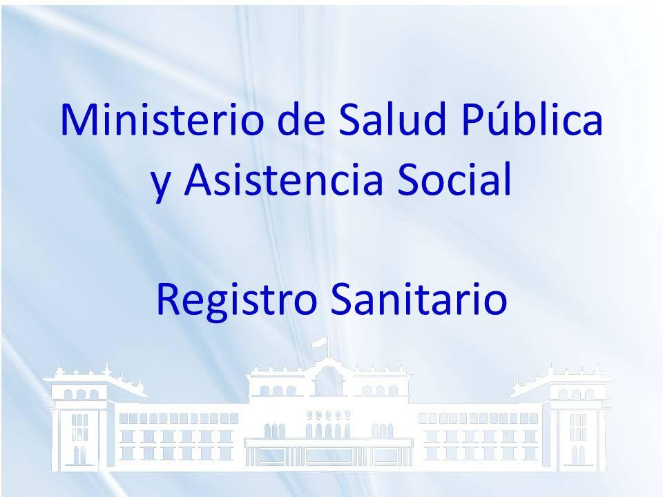 Ministerio de Salud Pública y Asistencia Social Registro Sanitario
