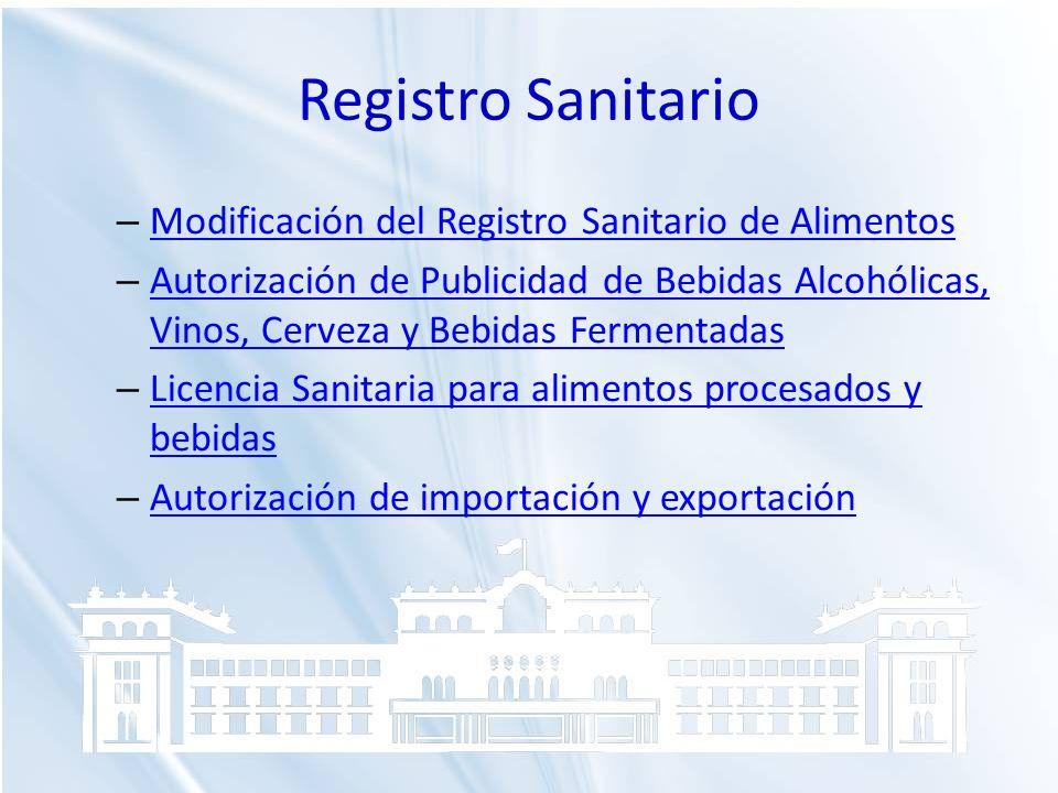 Registro Sanitario – Modificación del Registro Sanitario de Alimentos Modificación del Registro Sanitario de Alimentos – Autorización de Publicidad de
