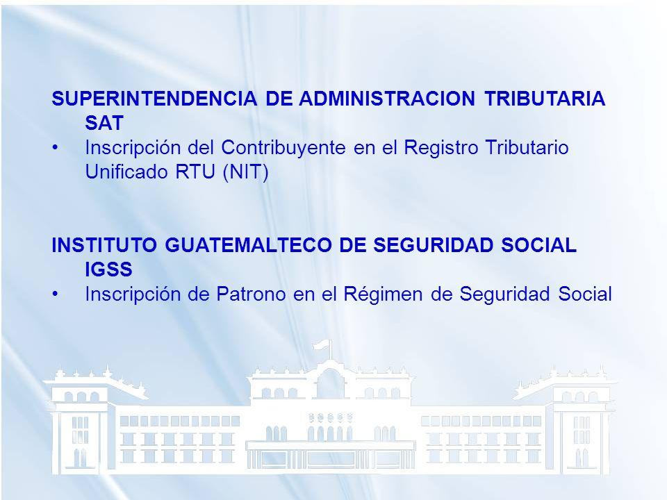 SUPERINTENDENCIA DE ADMINISTRACION TRIBUTARIA SAT Inscripción del Contribuyente en el Registro Tributario Unificado RTU (NIT)Inscripción del Contribuy
