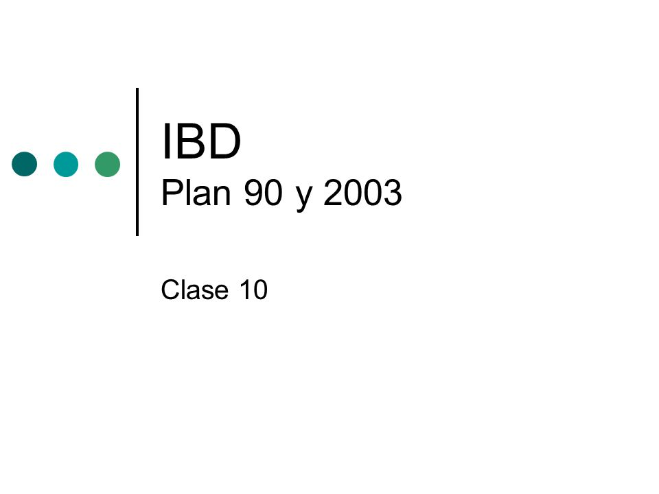 IBD Plan 90 y 2003 Clase 10