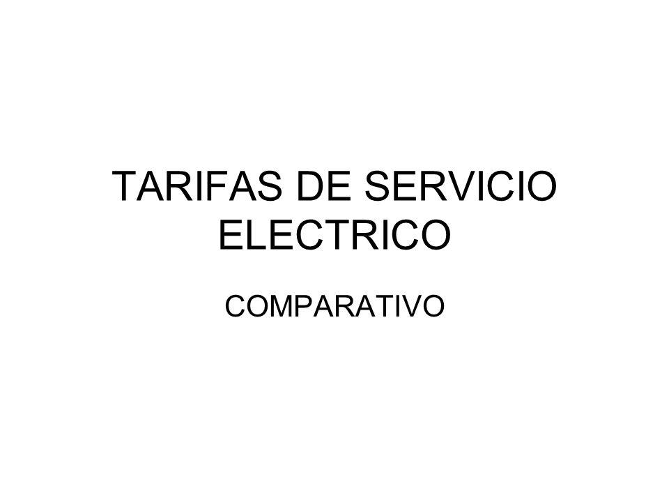 TARIFAS DE SERVICIO ELECTRICO COMPARATIVO