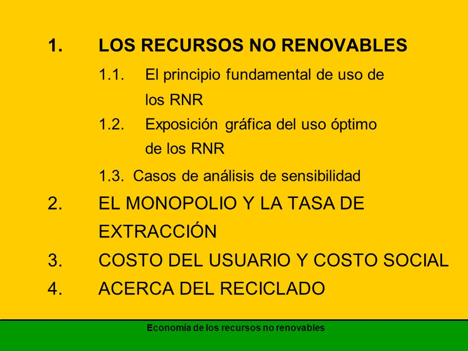 Economía de los recursos no renovables Variación de las existencias de recursos no renovables precios P B P 0 P 0 tiempo T T Existencias de recursos Demanda de RNR Senda de precios 45º cantidad
