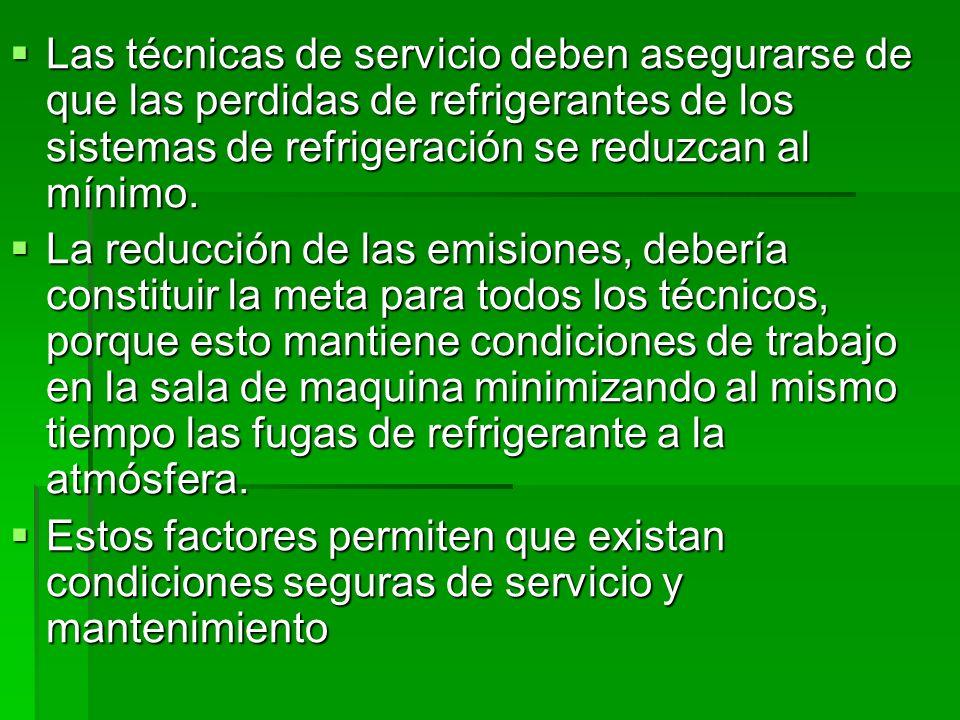 Las técnicas de servicio deben asegurarse de que las perdidas de refrigerantes de los sistemas de refrigeración se reduzcan al mínimo. Las técnicas de