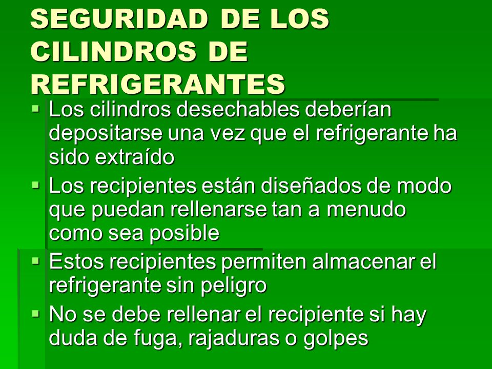 SEGURIDAD DE LOS CILINDROS DE REFRIGERANTES Los cilindros desechables deberían depositarse una vez que el refrigerante ha sido extraído Los cilindros