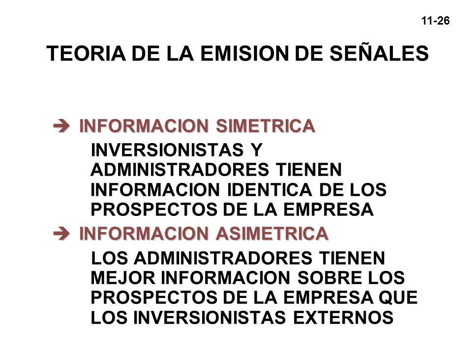 11-26 TEORIA DE LA EMISION DE SEÑALES èINFORMACION SIMETRICA INVERSIONISTAS Y ADMINISTRADORES TIENEN INFORMACION IDENTICA DE LOS PROSPECTOS DE LA EMPR