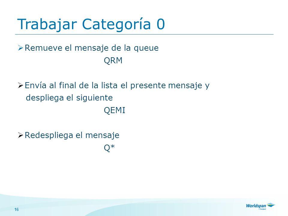16 Remueve el mensaje de la queue QRM Envía al final de la lista el presente mensaje y despliega el siguiente QEMI Redespliega el mensaje Q* Trabajar